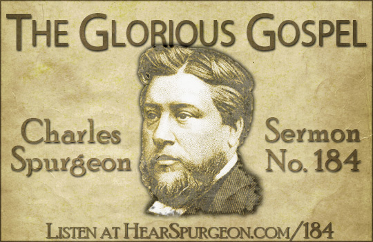 glorious gospel, sermon 184, 1 timothy 1, spurgeon sermon podcast, spurgeon gospel, hear spurgeon,