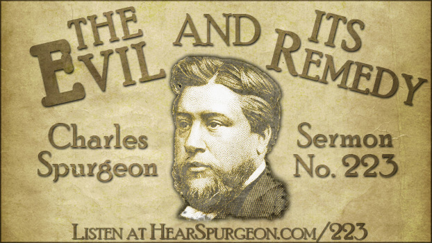 Spurgeon, sermon 223, evil remedy, spurgeon audio, ezekiel 9, 1 john 1, great savior, great sinner, gospel, gospel sermon, spurgeon gospel,