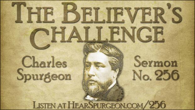 Spurgeon sermon 256, believer's challenge, spurgeon romans 8, spurgeon podcast, gospel, Jesus died rose again,