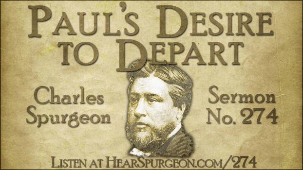 Spurgeon sermon 274, paul's desire depart, spurgeon death, spurgeon comfort, philippians 1, christian death,