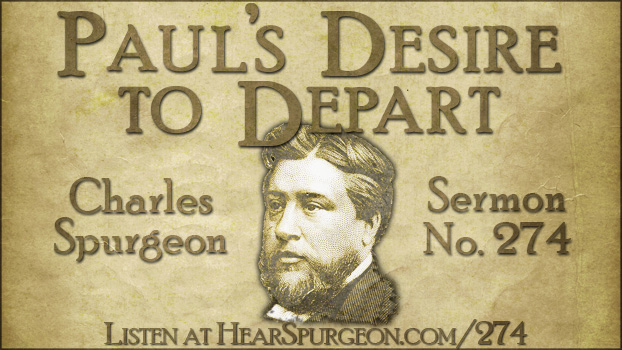 Spurgeon sermon 274, paul's desire depart, spurgeon death, spurgeon comfort, philippians 1, christian death,