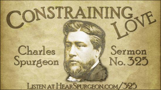 325, post pic, charles spurgeon sermon audio, constraining love, psalm 31, spurgeon gospel, hear spurgeon,