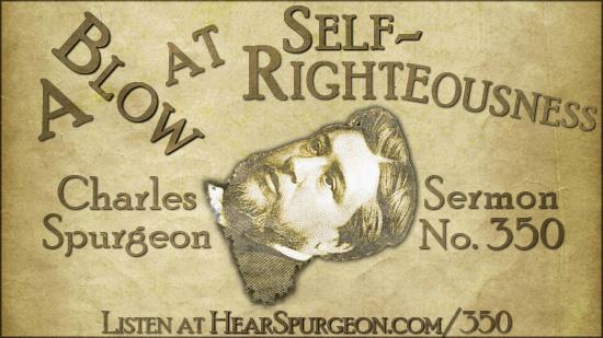 Sermon 350, self-righteousness, spurgeon audio, metropolitan tabernacle, job 9, spurgeon podcast, spurgeon preaching