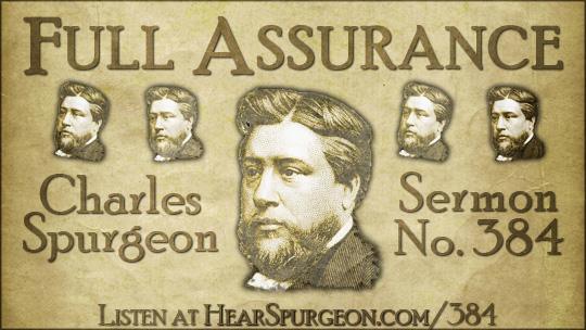 Sermon 384, full assurance, Spurgeon podcast, psalm 35, hear Spurgeon, Charles Spurgeon audio,