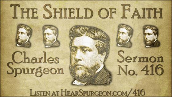 The Shield of Faith, spurgeon sermon, volume 7, metropolitan tabernacle, sermon 416, ephesians 6, armor of God,