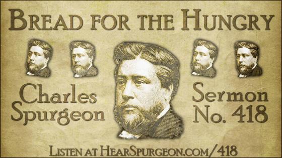 Bread for the Hungry, spurgeon sermon, volume 7, metropolitan tabernacle, sermon 418, deuteronomy 8,