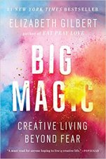 Book cover for Big Magic by Elizabeth Gilbert (2016, Bloomsbury).