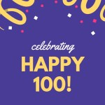 "This colorful announcement reads, ""celebrating HAPPY 100! 100 blog posts @ heart-head-hands.com"" with confetti and streamers. The colors are purple, yellow, white, and bright pink."