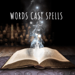 "This image invokes the idea of spell-casting with smoke and light swirling upwards from an open book. ""Words Cast Spells"" is written above this image, which is framed with rows of candles and a black background."