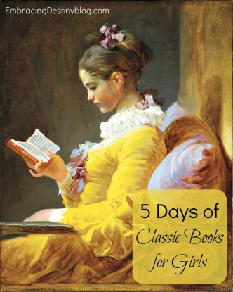 5 Days of Classic Books for Girls at heartandsoulhomeschooling.com