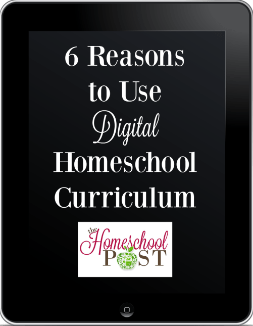 6 Reasons I Use Digital Homeschool Curriculum -- and you should too! hsbapost.com