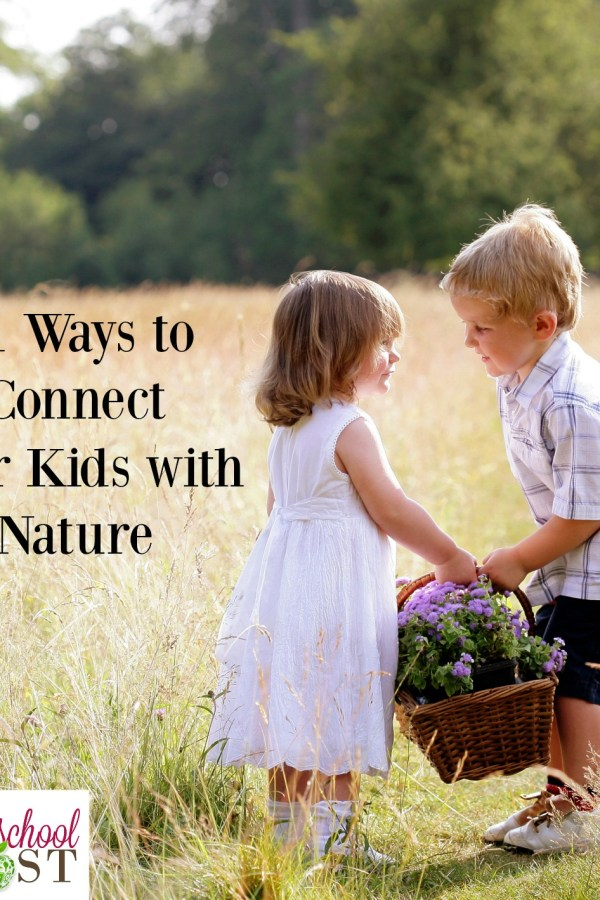 11 Ways to Connect Your Child to Nature