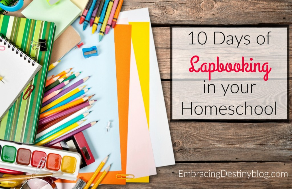 10 Days of Lapbooking in your Homeschool blog series at heartandsoulhomeschooling.com