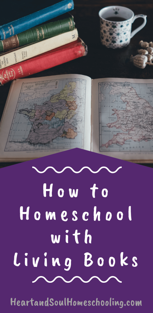 how to homeschool with living books   what are living books?   Learning with living books   choosing living books for your homeschool