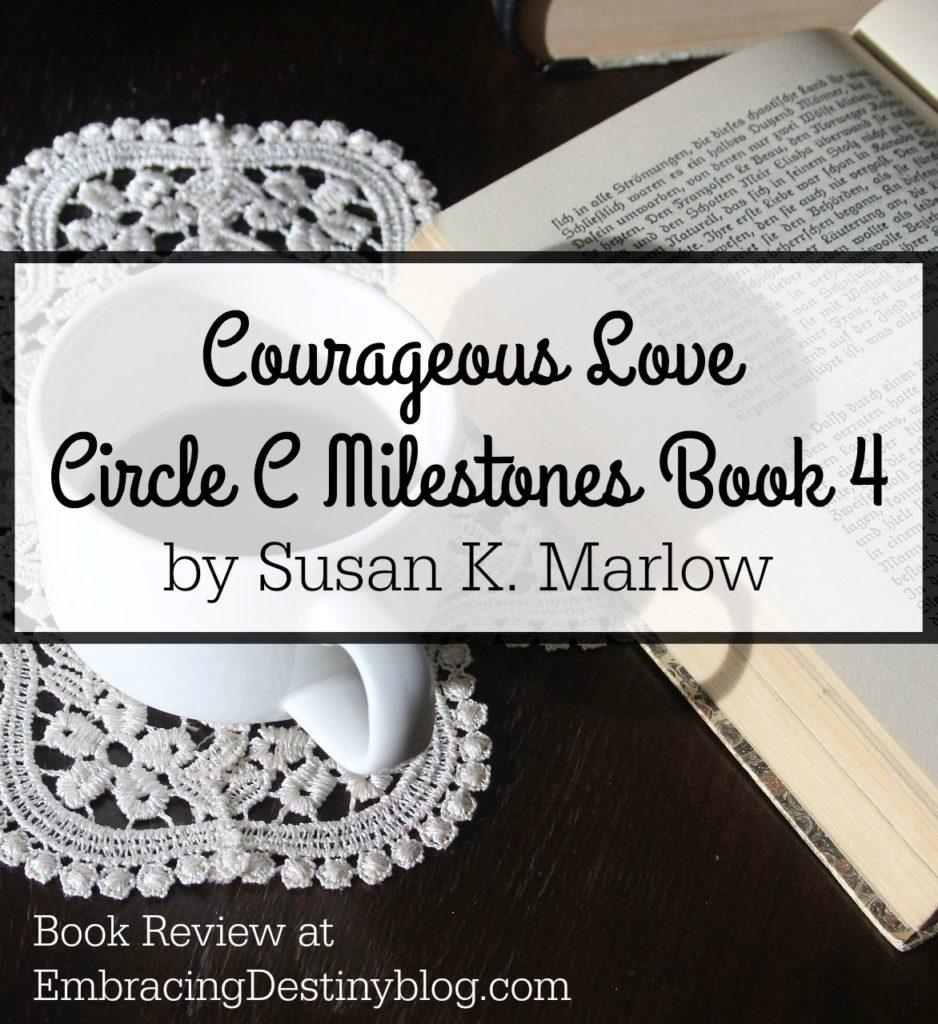 Courageous Love: Circle C Milestones Book 4 Review