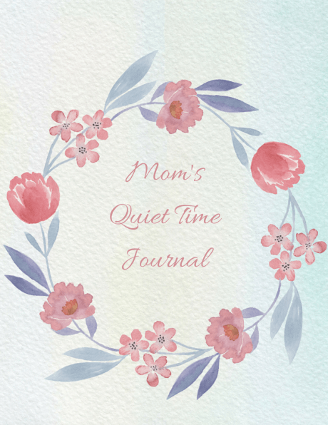 Mom's Quiet Time Journal cover