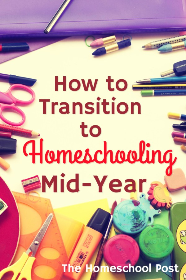 How to Transition To Homeschooling Mid-Year