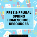 #Homeschool Free & Frugal #homeschooling resources for spring