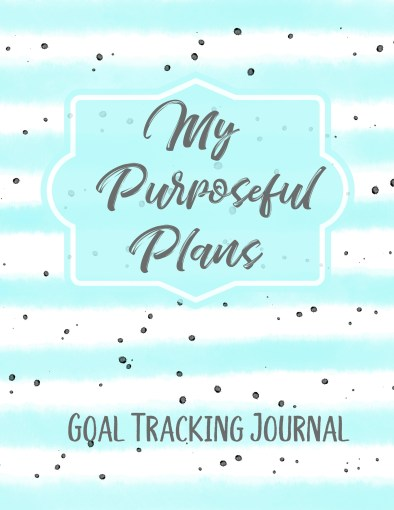 My Purposeful Plans goal tracking journal   softcover available on Amazon