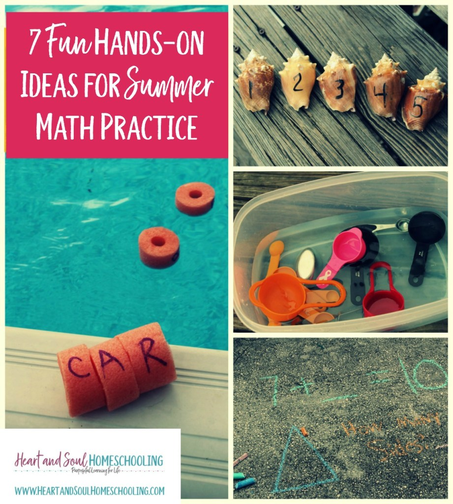 7 Fun Ideas for Summer Math Practice with simple and inexpensive items. Hands-on summer homeschooling series at Heart and Soul Homeschooling.