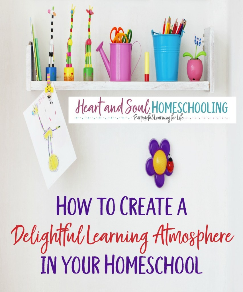 how to create a delightful learning atmosphere in your homeschool | homeschooling in a small space | how to design a homeschool space
