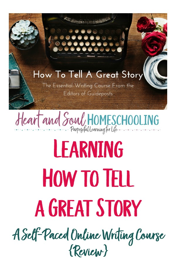 how to tell a great story self-paced online writing course {review}   homeschooling creative writing