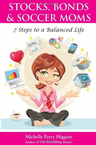 Stocks, Bonds & soccer Moms: 7 Steps to a balanced Life