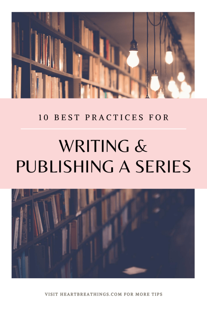 Ten best practices for writing and publishing your book series