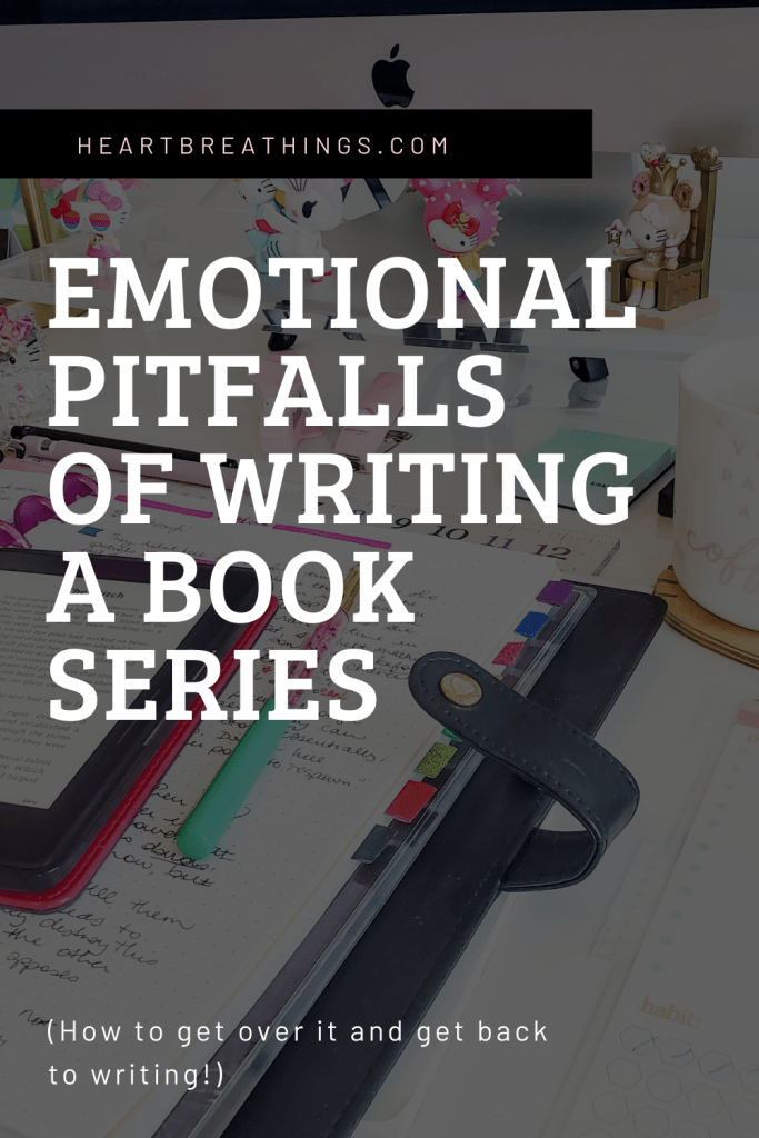 The emotional pitfalls of writing a books series (how to get over it and get back to writing)