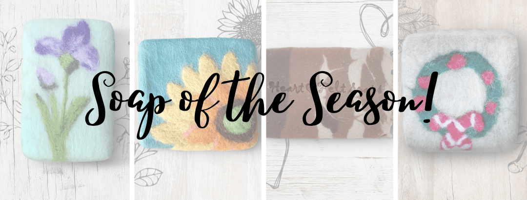 A collage of images of soaps, one to represent each season. An iris for spring. A sunflower for summer. A pumpkin spice bar for fall. A wreath for winter. The words Soap of the Season!