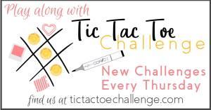 Tic Tac Toe Challenge - Rosanne Mulhern stampin up