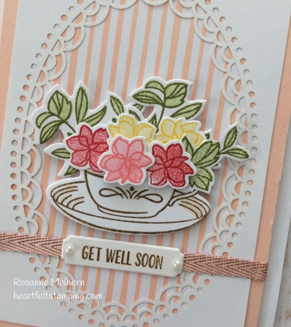 Stampin Up Time for Tea Get Well Card Ideas - Rosanne Mulhern Heartfelt Stamping