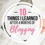 10 Things I Learned After 4 Months of Blogging
