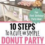 10 Steps to a Cute and Simple Donut Party – A Fun First Birthday Party Idea!