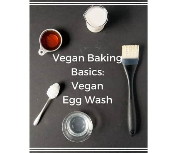 Vegan Baking Basics: Common Vegan Egg Wash Substitutes