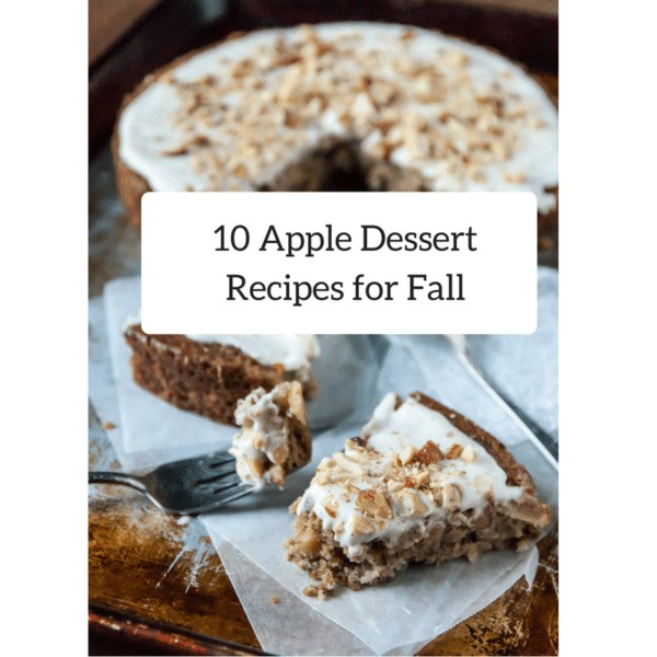 10 Apple Dessert Recipes for Fall