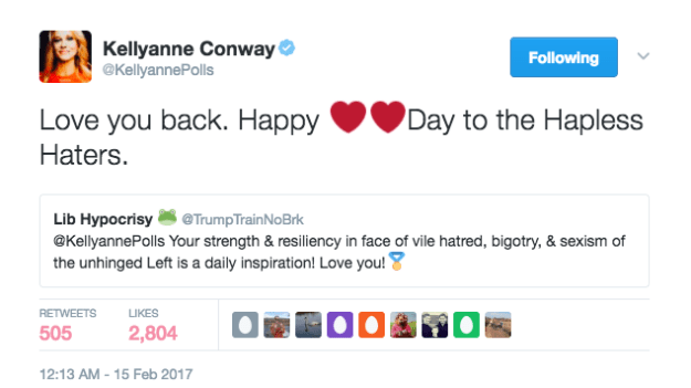 "Conway not only retweeted Lib Hypocrisy's tweet, but also told the Twitter user, ""Love you back"" and wished her ""Hapless Haters"" a happy Valentine's Day."