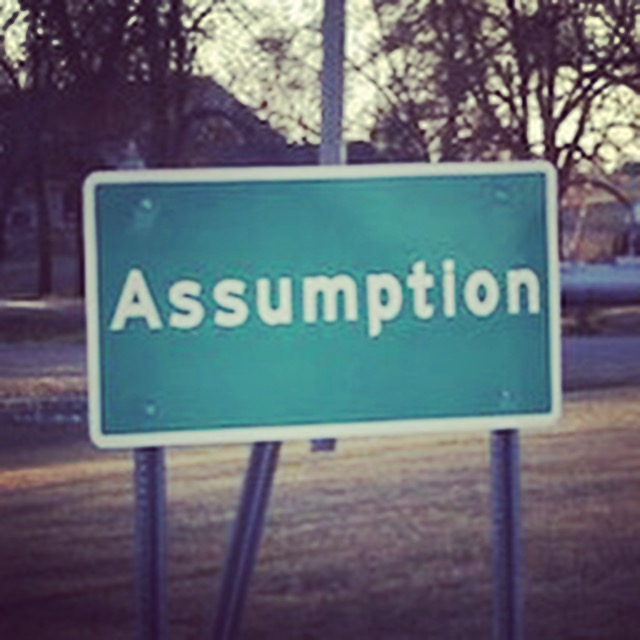 What do you assume?