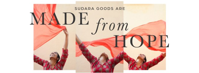 Sudara Goods are Made from Hope