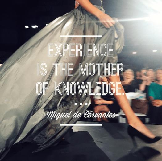 Experience is the mother of knowledge. Miguel de Cervantes, HeartStories