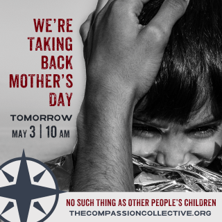 Compassion Collective - We're taking Mother's Day Back