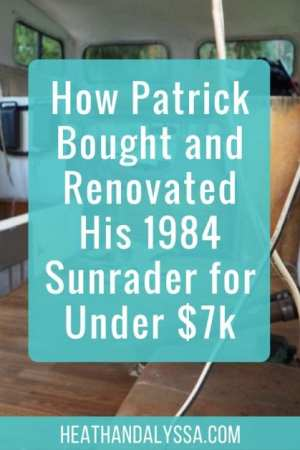 How Patrick Bought and Renovated His 1984 Sunrader for Under