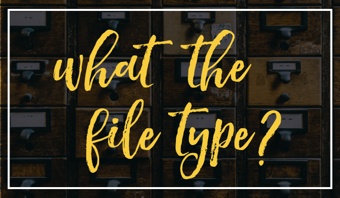 File Types and When to Use Them | Heather Dauphiny Creative