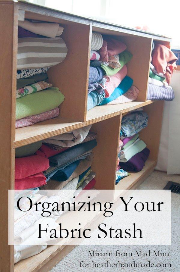 Organizing Your Fabric Stash // heatherhandmade.com