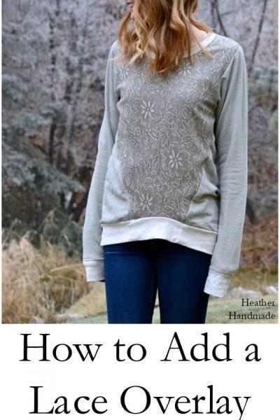 How to Add a Lace Overlay - Halifax Hoodie // Heather Handmade