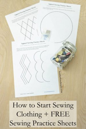 How to Start Sewing Clothing + Free Sewing Practice Sheets // heatherhandmade.com