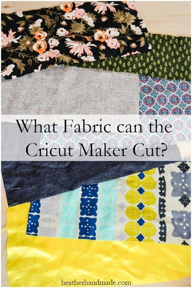 How Does the Cricut Maker Cut Fabric? heatherhandmade.com