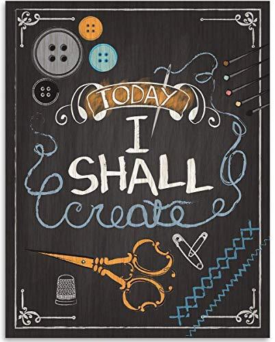 Today I Shall Create Unframed Print