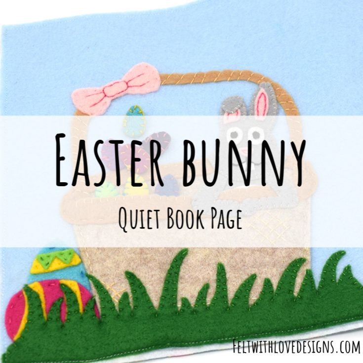 Easter Bunny Quiet Book Page {Free Pattern + Tutorial}