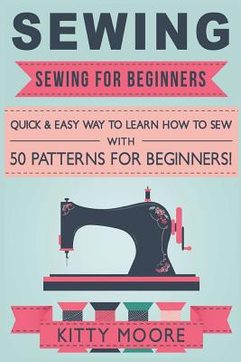 Sewing: Sewing For Beginners